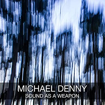 Sound as a Weapon