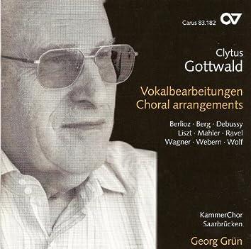 Choral Arrangements - BERLIOZ, H. / RAVEL, M. / DEBUSSY, C. / LISZT, F. / WOLF, H. / BERG, A. / WEBERN, A. (Saarbrucken Chamber Choir, Grun)