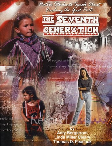 The Seventh Generation: Native Students Speak About Finding the Good Path