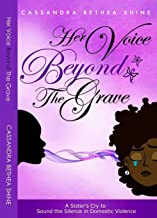 Her Voice Beyond the Grave: A Sister's Cry to Sound the Silence in Domestic Violence