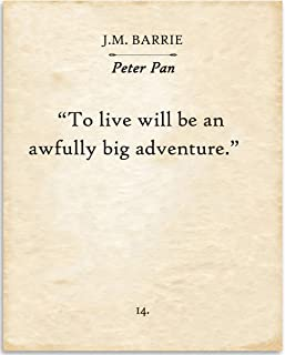 J.M. Barrie - To Live Will Be An Awfully Big Adventure - 11x14 Unframed Typography Book Page Print - Great Gift for Book Lovers, Also Makes a Great Gift Under $15