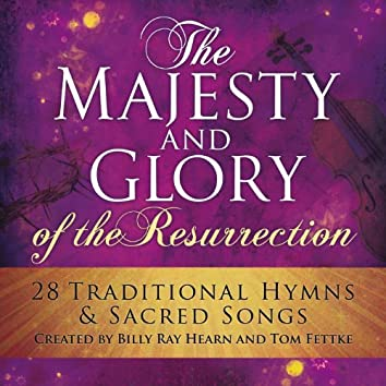The Majesty And Glory Of The Resurrection