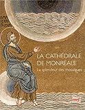 La cathédrale de Monreale - La splendeur des mosaïques