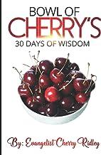 Bowl of Cherry's: 30 Day's of Wisdom