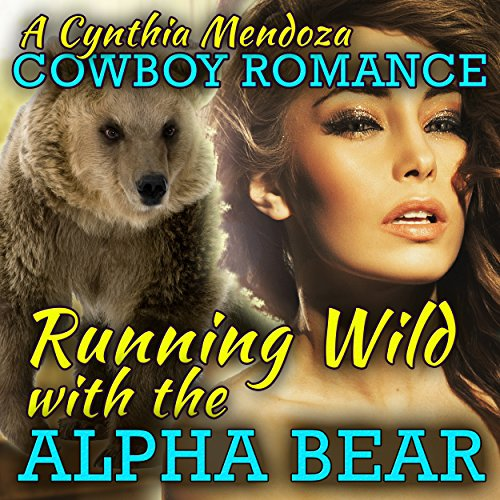 Cowboy Romance: Running Wild with the Alpha Bear audiobook cover art