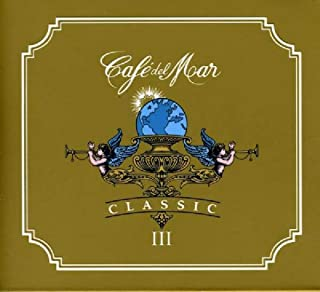 Cafe del Mar: Classic, Vol. 3