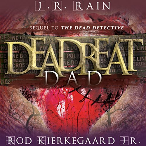 Deadbeat Dad                   By:                                                                                                                                 J. R. Rain,                                                                                        Rod Kierkegaard Jr.                               Narrated by:                                                                                                                                 Ilyana Kadushin                      Length: 10 hrs and 21 mins     49 ratings     Overall 4.6
