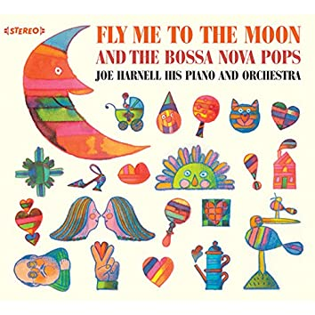 Joe Harnell His Piano and Orchestra: Fly Me to the Moon & The Bossa Nova Pops