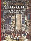 L'Egypte: Karnac, Louxor et la Vallée des rois