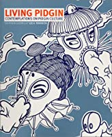 Living Pidgin: Contemplations on Pudgin Culture