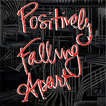 Positively Falling Apart