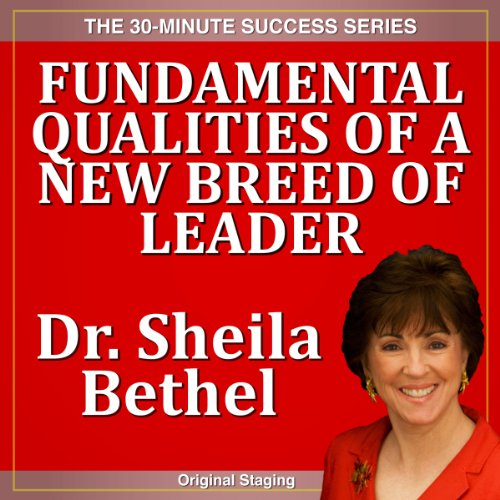 Fundamental Qualities of a New Breed of Leader cover art