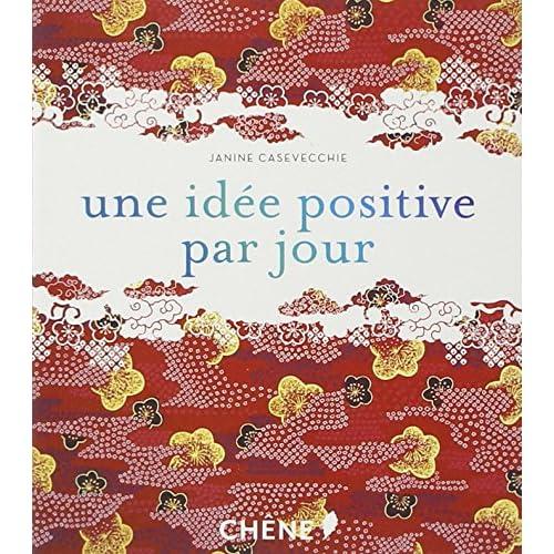 Amazon Fr Une Idée Positive Par Jour Janine Casavecchie