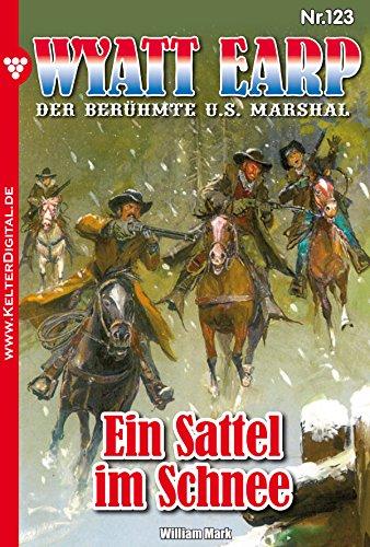 Wyatt Earp 123 – Western: Ein Sattel im Schnee