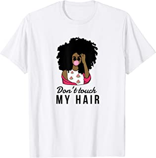 dont touch my hair shirt