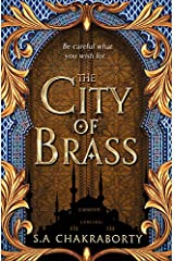 The City of Brass: Escape to a city of adventure, romance, and magic in this thrilling epic fantasy trilogy (The Daevabad Trilogy, Book 1) Kindle Edition