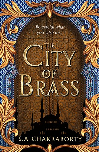The City of Brass: Escape to a city of adventure, romance, and magic in this thrilling epic fantasy trilogy (The Daevabad Trilogy, Book 1) (English Edition)