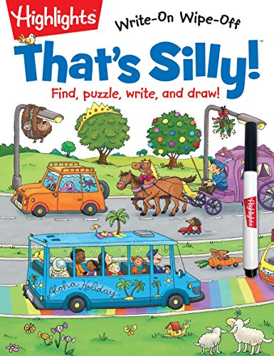 That's Silly!(TM): Find, puzzle, write, and draw! (Highlights™ Write-On Wipe-Off Activity Books)