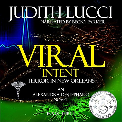 Viral Intent     Alex Destephano, Book 3              By:                                                                                                                                 Dr. Judith Lucci                               Narrated by:                                                                                                                                 Becky Parker                      Length: 10 hrs and 22 mins     Not rated yet     Overall 0.0