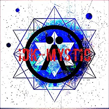 IDK-Mystic