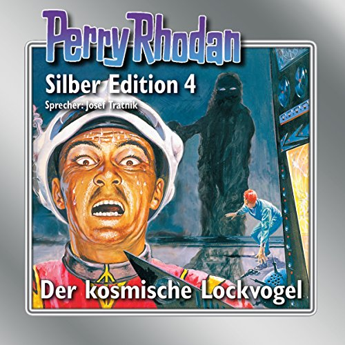 Der kosmische Lockvogel (Perry Rhodan Silber Edition 4 - Remastered) audiobook cover art