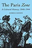 The Paris Zone: A Cultural History, 1840-1944 (English Edition)