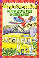 The Magic School Bus Flies With The Dinosaurs (Scholastic Readers-Level 2)