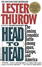 Head to Head: The Coming Economic Battle Among Japan, Europe, and America (English Edition)