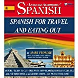 Spanish for Travel and Eating Out: 5 Hours of Audio Instruction (English and Spanish Edition)