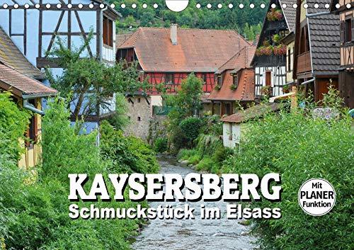 Kaysersberg - Schmuckstück im Elsass (Wandkalender 2020 DIN A4 quer): Impressionen aus der Geburtsstadt von Albert Schweitzer (Geburtstagskalender, 14 Seiten ) (CALVENDO Orte)
