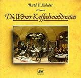 Die Wiener Kaffeehausliteraten - Bartel F Sinhuber