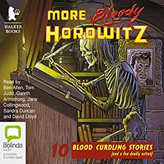 More Bloody Horowitz!                   By:                                                                                                                                 Anthony Horowitz                               Narrated by:                                                                                                                                 Ben Allen,                                                                                        Tom Judd,                                                                                        Gareth Armstrong,                   and others                 Length: 6 hrs and 36 mins     2 ratings     Overall 4.5