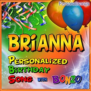 Brianna Personalized Birthday Song With Bonzo