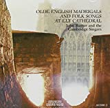 Olde English Madrigals and Folk Songs at Ely Cathedral von The Cambridge Singers, John Rutter