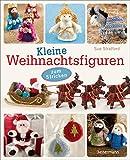 Kleine Weihnachtsfiguren: zum Stricken - für die Weihnachtskrippe, den Christbaum, als Adventsgeschenk oder Wichtelgeschenk