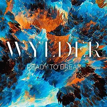 Ready to Break
