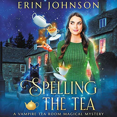 Spelling the Tea Audiobook By Erin Johnson cover art