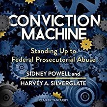 Conviction Machine Lib/E: Standing Up to Federal Prosecutorial Abuse