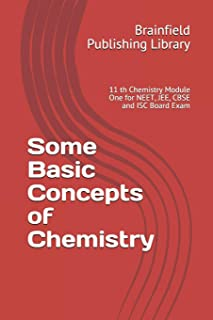 Some Basic Concepts of Chemistry: 11 th Chemistry Module One for NEET, JEE, CBSE and ISC Board Exam