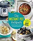 Das Instant-Pot-Kochbuch: Leichte Rezepte für schnelle und gesunde Mahlzeiten