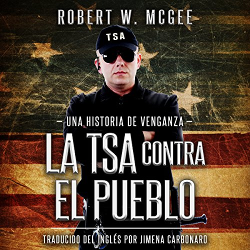 La TSA Contra el Pueblo audiobook cover art