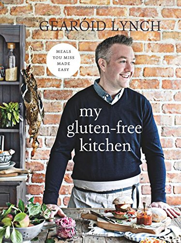 My Gluten-free Kitchen: Meals You Miss Made Easy