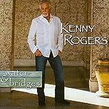 Water & Bridges by Kenny Rogers (2006-03-21)