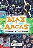 MAX & ARCAS L ENFANT ET LE ROBOT