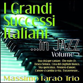 I grandi successi italiani ...in jazz - Vol. 2 (Una città per cantare, che male c'è, destra sinistra, l'era del cinghiale bianco, vita spericolata, pensiero d'amore, l'amore ci cambia la vita, extraterrestre...)