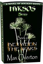 Hyksos Series, Book 6: Between the Wars (Hyksos Series, Ancient Egyptian Novels)
