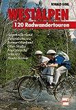 Westalpen. 120 Radwandertouren - Ronald Gohl