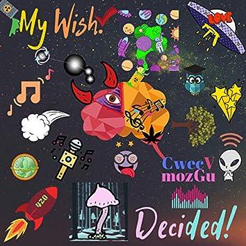 My Wish. I Decided!