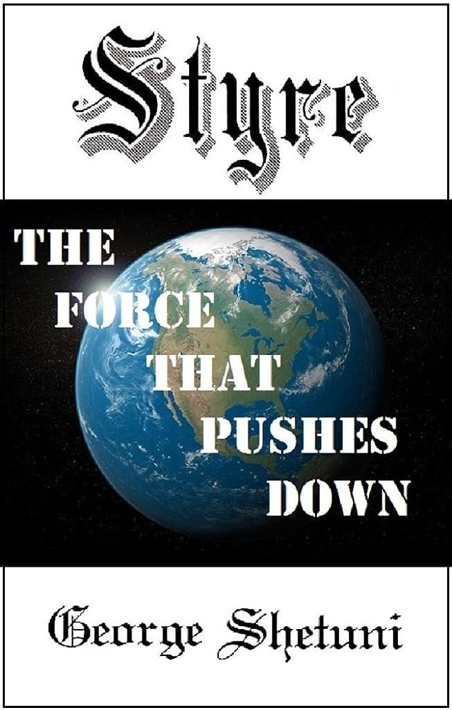 仮説眠っている死傷者Styre: The Force That Pushes Down (English Edition)