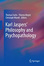 Karl Jaspers' Philosophy and Psychopathology